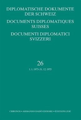 Abbildung von Zala | Diplomatische Dokumente der Schweiz, Bd. 26 (1973-1975) Documents diplomatiques suisses, vol. 26 (1973-1975) Documenti diplomatici svizzeri, vol. 26 (1973-1975) | 2018
