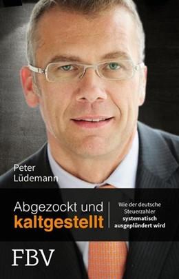 Abbildung von Lüdemann | Abgezockt und kaltgestellt | 1. Auflage | 2015 | beck-shop.de