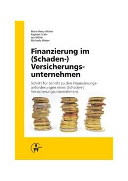 Abbildung von Heep-Altiner / Drahs | Finanzierung im (Schaden-) Versicherungsunternehmen | 1. Auflage | 2015 | beck-shop.de