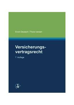Abbildung von Deutsch / Iversen | Versicherungsvertragsrecht | 1. Auflage | 2015 | beck-shop.de