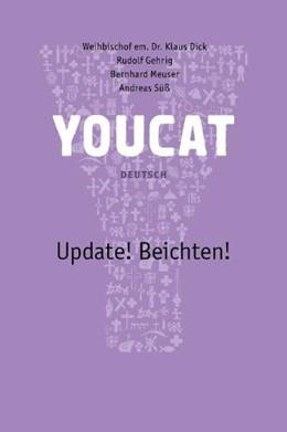 Abbildung von Dick / Gehrig | Youcat Update! Beichten Deutsch | 1. Auflage | 2013 | beck-shop.de