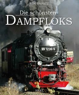 Abbildung von Paulitz | Die schönsten Dampfloks | 1. Auflage | 2015 | beck-shop.de