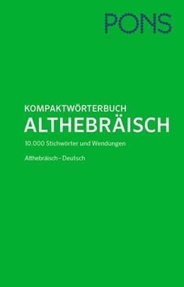 Abbildung von Matheus | PONS Kompaktwörterbuch Althebräisch | 2015 | Althebräisch-Deutsch