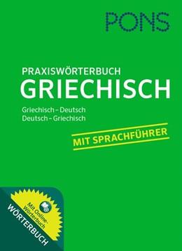 Abbildung von PONS Praxiswörterbuch Griechisch | 2015 | Griechisch-Deutsch /Deutsch-Gr...
