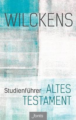 Abbildung von Wilckens | Studienführer Altes Testament | 2015