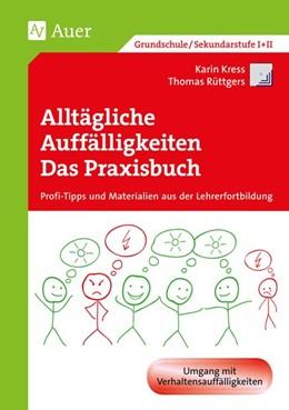 Abbildung von Kress / Leschnikowski-Bordan | Alltägliche Auffälligkeiten - Das Praxisbuch | 1. Auflage | 2015 | beck-shop.de
