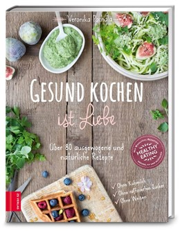 Abbildung von Pachala   Gesund kochen ist Liebe   1. Auflage   2015   beck-shop.de