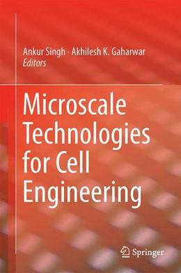 Abbildung von Singh / Gaharwar | Microscale Technologies for Cell Engineering | 1. Auflage | 2015 | beck-shop.de