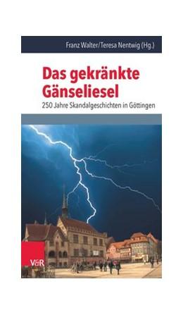Abbildung von Walter / Nentwig   Das gekränkte Gänseliesel   1. Auflage   2015   beck-shop.de