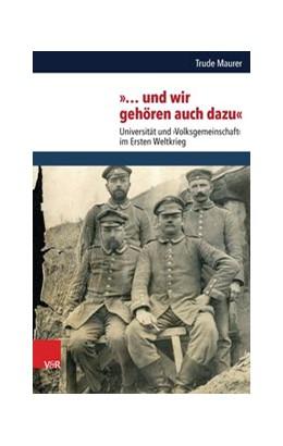 Abbildung von Maurer | »… und wir gehören auch dazu« | Aufl. | 2015 | Universität und ›Volksgemeinsc...