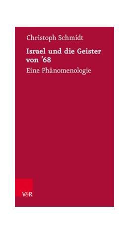 Abbildung von Schmidt | Israel und die Geister von '68 | Aufl. | 2018 | Eine Phänomenologie | Band 013