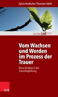 Vom Wachsen und Werden im Prozess der Trauer | Adelt / Brathuhn, 2015 | Buch (Cover)