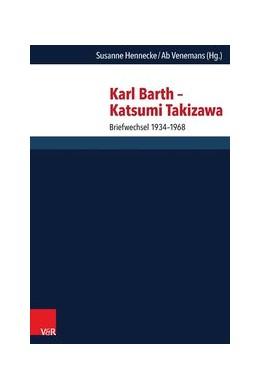 Abbildung von Hennecke / Venemans | Karl Barth – Katsumi Takizawa | 1. Auflage | 2015 | beck-shop.de