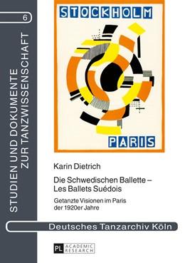 Abbildung von Dietrich | Die Schwedischen Ballette – Les Ballets Suédois | 2015 | Getanzte Visionen im Paris der... | 6