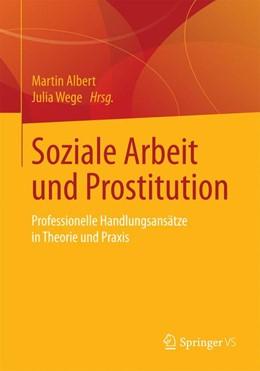 Abbildung von Albert / Wege | Soziale Arbeit und Prostitution | 1. Auflage | 2015 | beck-shop.de