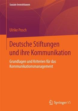 Abbildung von Posch | Deutsche Stiftungen und ihre Kommunikation | 2015 | 2015 | Grundlagen und Kriterien für d...