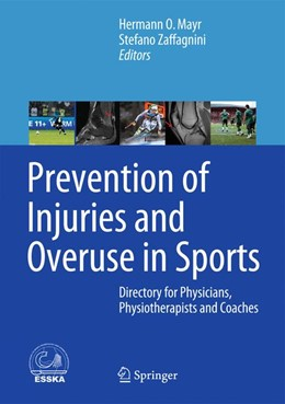 Abbildung von Mayr / Zaffagnini | Prevention of Injuries and Overuse in Sports | 1st ed. 2016 | 2015 | Directory for Physicians, Phys...