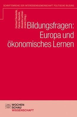 Abbildung von Diendorfer / Hladschik / Lechner-Amante | Bildungsfragen: Europa und ökonomisches Lernen | 2015