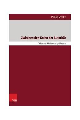 Abbildung von Scholze | Zwischen den Knien der Autorität | 2015 | Mythos, Liebe, Macht in Heinri... | Band 002