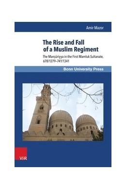 Abbildung von Mazor | The Rise and Fall of a Muslim Regiment | 2015 | The Man??riyya in the First Ma... | Band 010