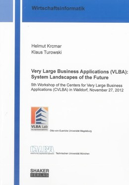 Abbildung von Krcmar / Turowksi   Very Large Business Applications (VLBA): System Landscapes of the Future   2013   5th Workshop of the Centers fo...