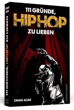 Abbildung von Acar   111 Gründe, HipHop zu lieben   1. Auflage   2015   beck-shop.de