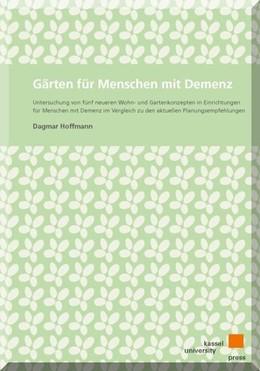 Abbildung von Hoffmann | Gärten für Menschen mit Demenz | 2015 | Untersuchung von fünf neueren ...