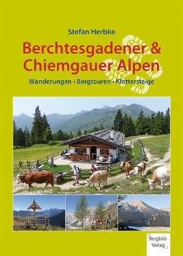 Abbildung von Herbke   Berchtesgadener & Chiemgauer Alpen   1. Auflage   2015   Wanderungen ? Bergtouren ? Kle...