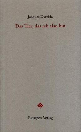 Abbildung von Derrida / Engelmann | Das Tier, das ich also bin | 2. Auflage | 2016 | beck-shop.de