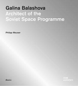Abbildung von Meuser | Galina Balashova. Architect of the Soviet Space Programme | 2015