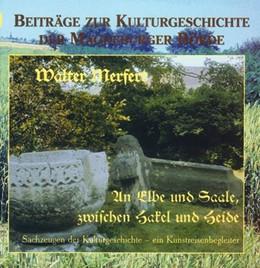 Abbildung von Merfert | An Elbe und Saale, zwischen Hakel und Heide | 2., Aufl | 1999 | Sachzeugen der Kulturgeschicht...