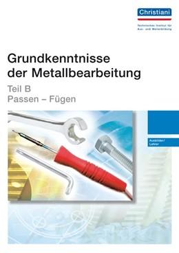 Abbildung von Grundkenntnisse der Metallbearbeitung - Teil B | 2. Auflage | 2015 | beck-shop.de