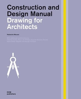 Abbildung von Meuser | Drawing for Architects. Construction and Design Manual | 2015