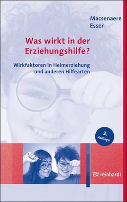 Abbildung von Macsenaere / Esser | Was wirkt in der Erziehungshilfe? | 2. Auflage | 2015 | beck-shop.de