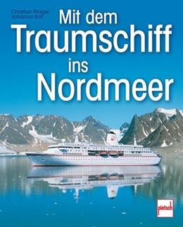 Abbildung von Prager / Kolf | Mit dem Traumschiff ins Nordmeer | 1., Auflage | 2012