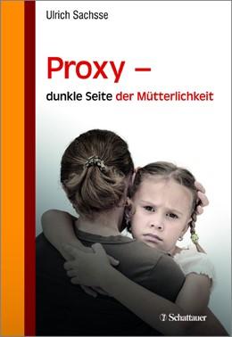 Abbildung von Sachsse   Proxy - dunkle Seite der Mütterlichkeit   1. Auflage   2015   beck-shop.de