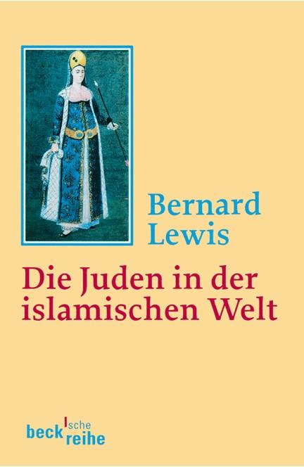 Cover: Bernard Lewis, Die Juden in der islamischen Welt
