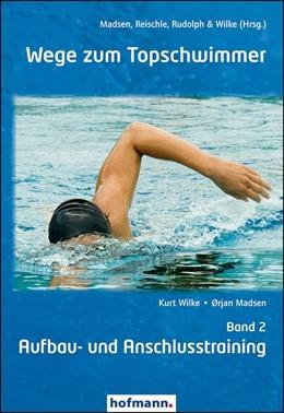 Abbildung von Madsen / Reischle | Wege zum Topschwimmer 02 | 1. Auflage | 2015 | beck-shop.de