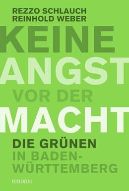 Abbildung von Schlauch / Weber   Keine Angst vor der Macht   2015   Die Grünen in Baden-Württember...