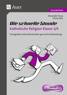 Abbildung von Kraus / Zeier | Die schnelle Stunde Katholische Religion Kl. 3-4 | 1. Auflage | 2014 | beck-shop.de