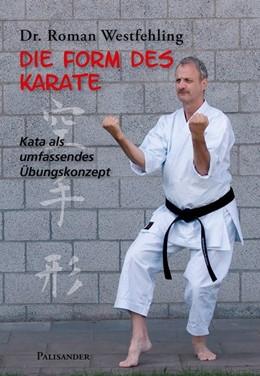 Abbildung von Westfehling | Die Form des Karate | 2015 | Kata als umfassendes Übungskon...