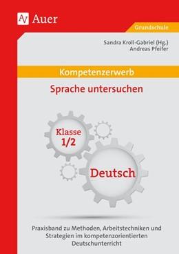 Abbildung von Kroll-Gabriel / Pfeifer | Kompetenzerwerb Sprache untersuchen 1+2 | 1. Auflage | 2015 | beck-shop.de
