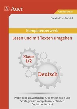 Abbildung von Kroll-Gabriel   Kompetenzerwerb Lesen und mit Texten umgehen 1+2   1. Auflage   2014   beck-shop.de