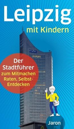 Abbildung von Dippmann / Schimunek   Leipzig mit Kindern   1. Auflage   2015   beck-shop.de