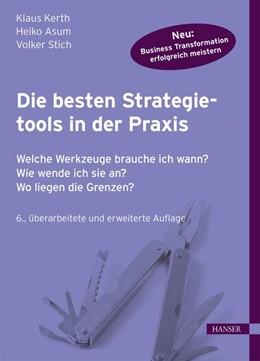 Abbildung von Kerth / Asum / Stich | Die besten Strategietools in der Praxis | 1., erweiterte Auflage | 2015 | Welche Werkzeuge brauche ich w...