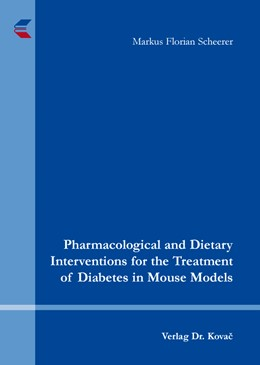 Abbildung von Scheerer | Pharmacological and Dietary Interventions for the Treatment of Diabetes in Mouse Models | 2015 | 94