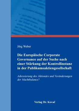 Abbildung von Weber | Die Europäische Corporate Governance auf der Suche nach einer Stärkung der Kontrollinstanz in der Publikumsaktiengesellschaft | 1. Auflage | 2015 | 180 | beck-shop.de
