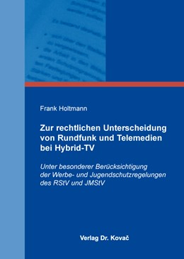 Abbildung von Holtmann | Zur rechtlichen Unterscheidung von Rundfunk und Telemedien bei Hybrid-TV | 2015 | Unter besonderer Berücksichtig... | 41