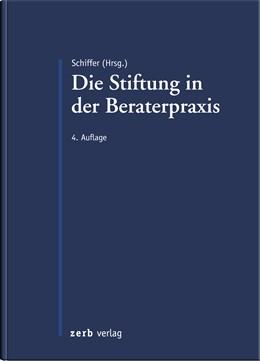 Abbildung von Schiffer (Hrsg.) | Die Stiftung in der Beraterpraxis | 4. Auflage | 2015