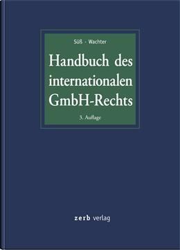 Abbildung von Süß / Wachter (Hrsg.) | Handbuch des internationalen GmbH-Rechts | 3. Auflage | 2016